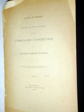 List of Works Useful to the Student of the Coronado Expediton By George Parker Winship (reprinted...