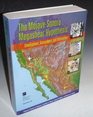The Mohave-Sonora Megashear Hypothesis (Special Paper 393). Thomas H. Anderson, Jonathan Nourse,...