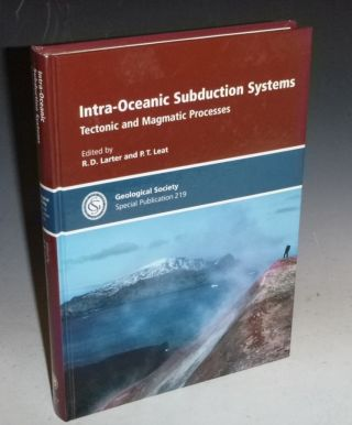 Intra-Oceanic Subduction Systems. R. D. Larter, P T. Leat