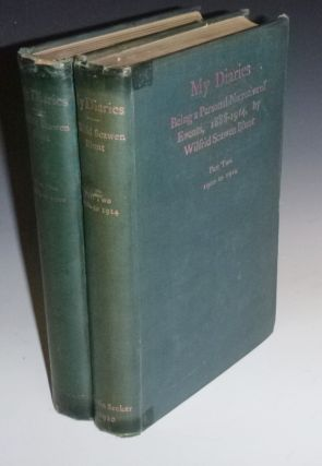 My Diaries; Being a Personal Narrative of Events, 1888-1914 (2 Vol set). Wilfried Scawen Blunt