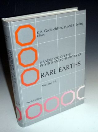 Handbook on the Physics and Chemistry of Rare Earths (Volume 24). K. A. Gschneidner, And L. Eyring