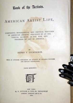 Book of the Artists: American Artist Life, Comprising Biographical and Critical Sketches of American Artists; Preceded By an Historical Account of the Rise and Progress of art in America.