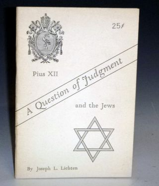 A Question of Judgment; Pius XII and the Jews. Joseph L. Lichten