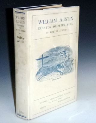William Austin, Creator of Peter Rugg, Being a Biographical Sketch of William Austin, Together...