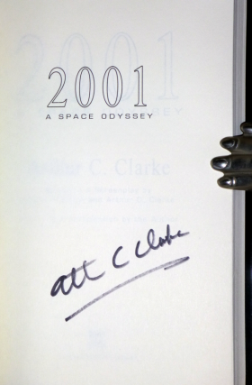 2001: A Space Odyssey; Based on a Screenplay By Stanly Kubrick and Arthur C. Clarke with a New Introduction By the author(Boldly Signed By Arthur C. Clarke)