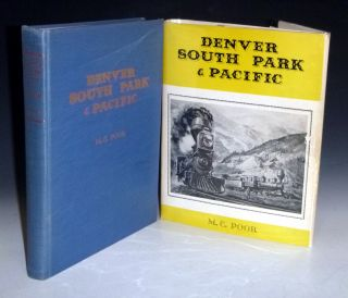 Denver South Park & Pacific; a History of the Denver South Park & Pacific Railroad and Allied Narrow Gauge Lines of the Colorado & Southern Railway (signed and Limited ed)