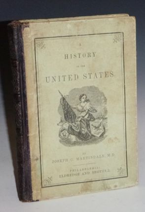A History of the United States: From 1492-1866. Joseph C. Martindale