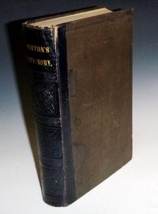 An Elementary Treatise on Astronomy; in Our Parts Containing a Systematic and Comprehensive...