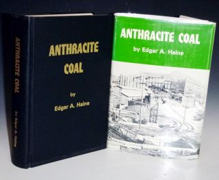 Anthracite Coal (inscribed By the author). Edgar A. Haine, Col