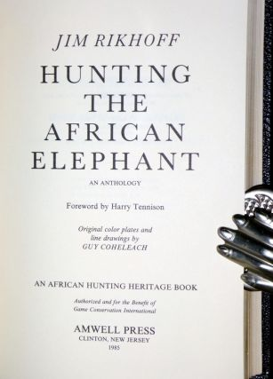 Hunting the African Elephant; An Anthology. (Limited and signed)