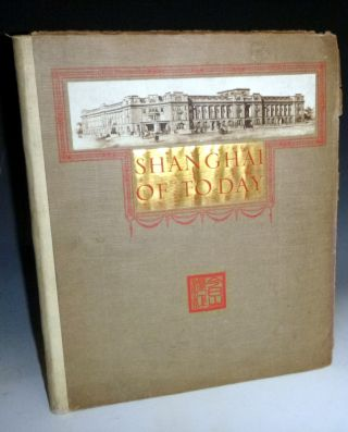 "Shanghai of To-Day; A Souvenir Album of Thirt-Eight Vandyke Prints of ""The Model Settlement"" O...."