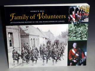 Family of Volunteers; an Illustrated History of the 48th Highlanders of Canada (inscribed By the...