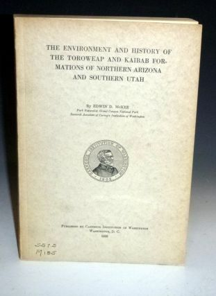 The Environment and History of the Toroweap and Kaibab Formations of Northern Arizona and...
