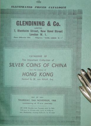 Catalogue of the Important Collection of Silver coins of China and the Colony of Hong Kong Forded By W. Von Halle