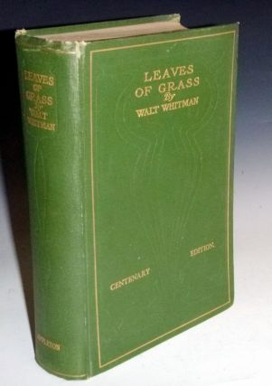Leaves of Grass (Centenary Edition). Walt Whitman