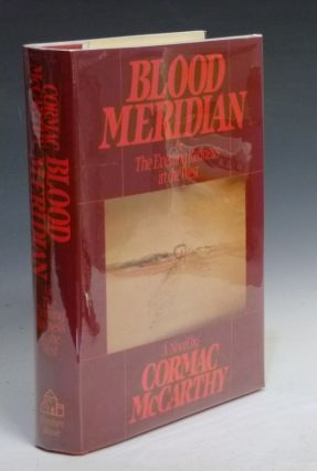 Blood Meridian; or the Evening Redness in the West