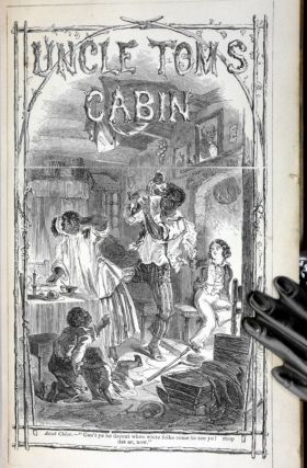 Uncle Tom's Cabin; or, Negro Life in the Slave States of America with Forty Illustrations