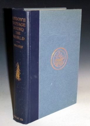 Anson's Voyage Around the World; (a New Edition Edited By G.S. Laird Clowes). Richard Walter