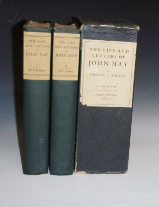 The Life and Letters of John Hay, (2 Vol Set Limited to 300 Copies, Bookplates of Henry Cabot Lodge).