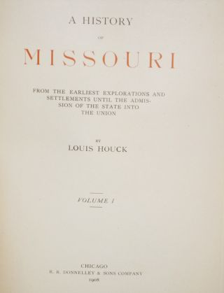 A History of Missouri: from the earliest explorations and settlements until the admission of the state into the Union (3 Volume set)