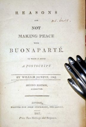 Reasons for Not Making Peace with Buonaparte; [Bound with] A Letter to Mr. Whitbred, on the Duty of Rescinding the Resolutions Which Preceded the Impeachment of Lord Viscount Melville