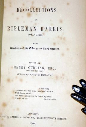Recollections of Rifleman Harris (old 85th): With Anecdotes of His Officers and His Comrades