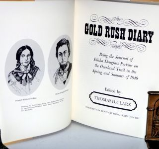 Gold Rush Diary, Being the Journal of Elisha Douglass Perkins on the Overland Trail in the Spring and Summer of 1849