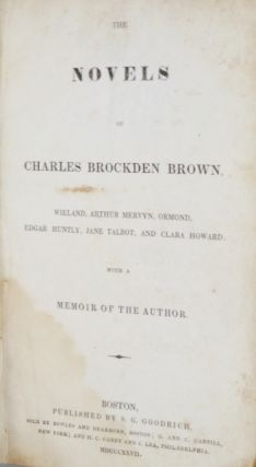 The Novels of Charles Brockden Brown, with a Memoir of the Author, (Vol. 1 with Wieland and Memoir)