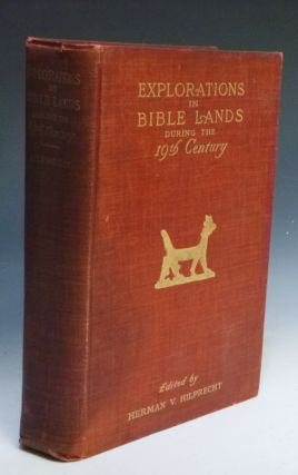 Explorations in Bible Lands During the 19th Century. H. V. Hilprecht, Fritz Hommel Benzinger, P...