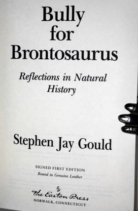 Bully for Brontosaurus; Reflections in Natural History, Signed First Edition