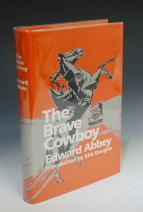 The Brave Cowboy, an Old Tale in a New Time. Edward Abbey