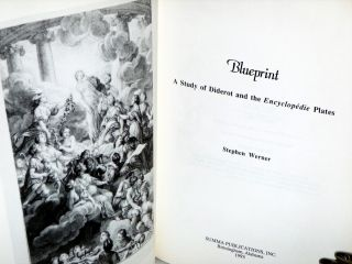 Blueprint; a Study of Diderot and the Encyclopedia Plates