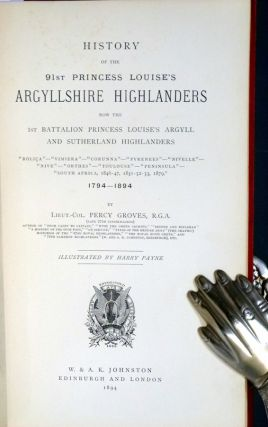 History of the 91st Princess Louise's Argyllshire Highlanders: Now the 1st Battalion Princess Louise's Argyll and Sutherland Highlands, 1794-1894