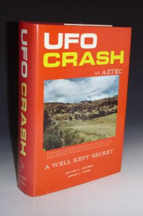 UFO Crash at Aztec: a Well Kept Secret. William S. Steinman, Wendelle C. Stevens