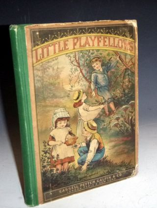 Little Playfellows. H. W. Cutts, A B. Frost, Frederick Wentwroth, M. Ellen Vans, W B. Gardiner,...