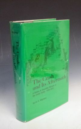 The Crash and Its Aftermath; A History of Securities Markets in the United States, 1929-1933