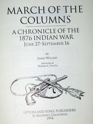 March of the Columns; a Chronicle of the 1876 Indian War June 27-September 16