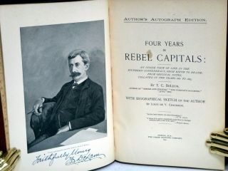 Four Years in Rebel Capitals, with a Biographical Sketch of the Author By Louis De V. Chaudron (Author's autographed edition)
