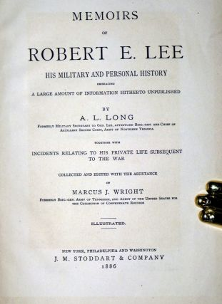Memoirs of Robert E. Lee; his Military and Personal History, Embracing a Large Amount of Information Hitherto Unpublished