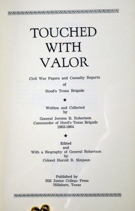 Touched with Valor; Civil War Papers and Causal Reports of Hood's Texas Brigade