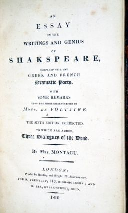 An Essay on the Writings and Genius of Shakspere; Compared with the Greek and French Dramatic Poets, with Some Remarks Upon the Misrepresentations of Mons. De Voltaire, 6th Corrected Edition