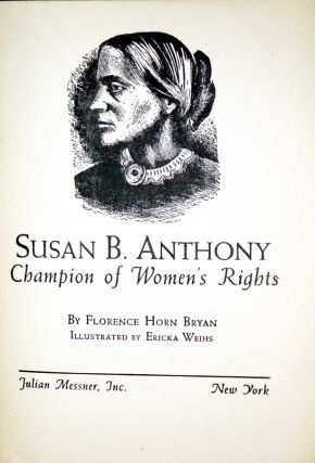 Susan B. Anthony; Champion of Women's Rights
