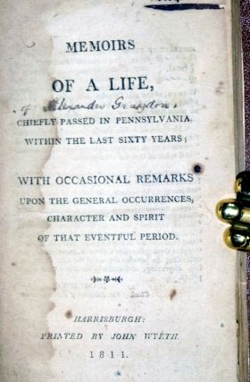 Memoirs of a Life, Chiefly Passed in Pennsylvainia, Within the Last Sixty Years