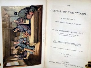The Capital of the Tycoon; a Narrative of a Three Years Residence in Japan, 2 Volume Set