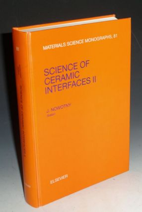 Science of Ceramic Interfaces II, Materials Science Onoraphs, 81. Janusz Nowotny