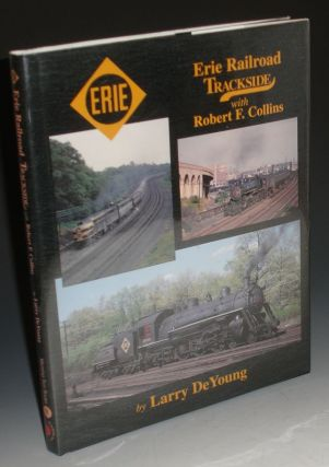 Erie Railroad Trackside with Robert F. Collins